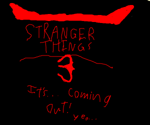 Stranger things 3 :D