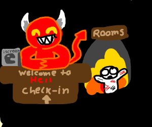 Welcome to Hell. Enjoy your stay.