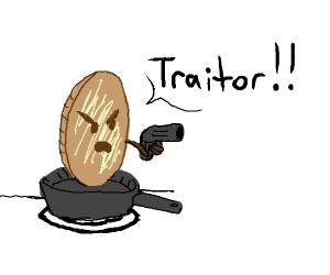 Pancake prepares to kill a traitor
