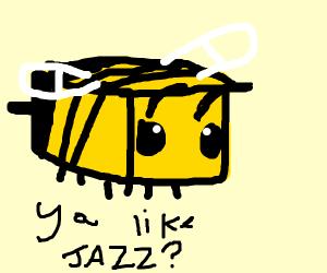 You like jazz minecraf