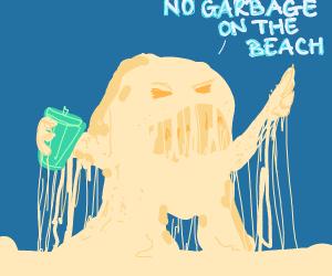 Sand monster dug up garbage