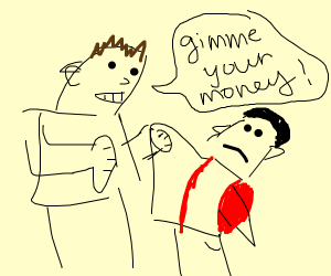 bully wanting money