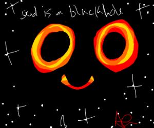 God sees a black hole