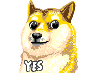 Doggo says yes
