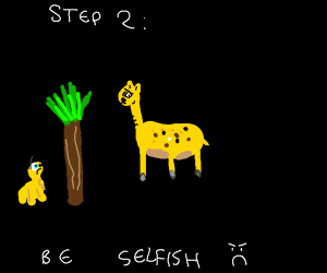 Step 1: Become a giraffe