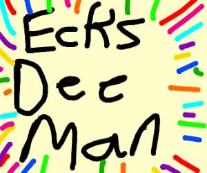 Ecks Dee Man