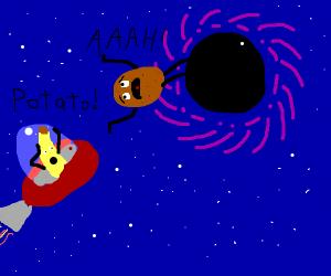 Space banana's potato is in danger