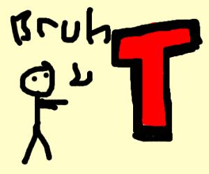 "Someone saying ""Duh"" to T-Series"