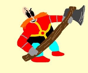Dr. Robotnik becomes a lumberjack.