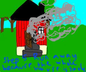 Step 4: The smoke will make her gag