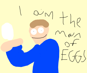 man of E G G S
