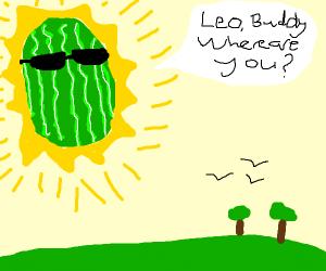 Watermelon sun looks for her friend, Leonardo