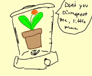 Don't disrespect the plant in a blender.