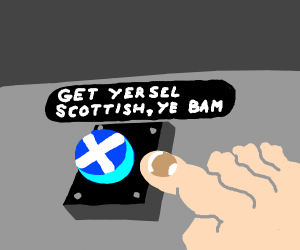 Button that makes you scottish
