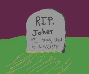joker rests in pieces XD