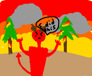 The Devil started a forest fire