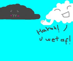 white fluffy cloud mocks rain cloud