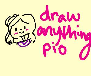 draw anything,,, pio