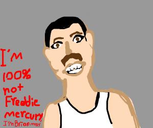 Wrong Number. This is not Freddie Mercury.