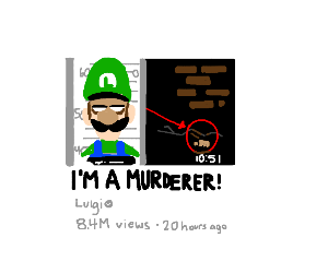 Luigi getting attention by murdering people