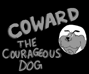 Coward the Courageous Dog