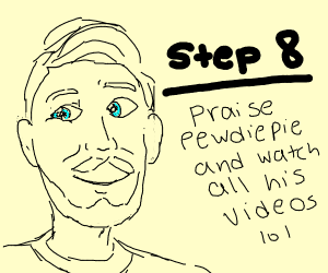 step 7: subscribe to pewdiepie