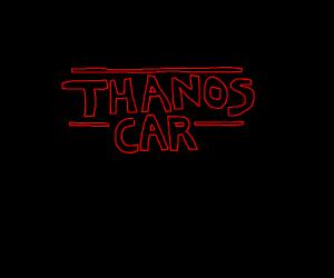 Words Thanos Car written like ST logo