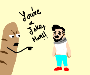 Baguette calls man a joke