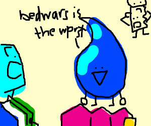 water drop saying bedwars is the worst