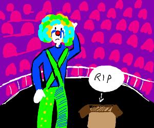 Clown sad that cardboard box is dead