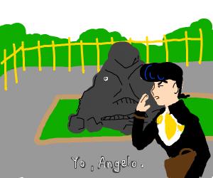 Yo, Angelo!