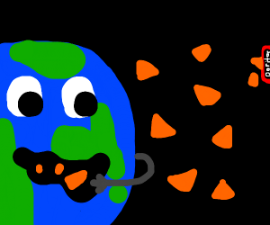 Earth made a Dorito mess in space, addicted
