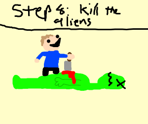 Step 7 : Abduct the aliens that abducted you