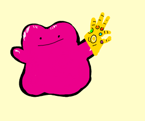 Ditto has the infinity gauntlet
