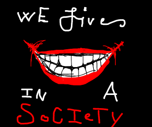 """Joker says """"we live in a society"""""""