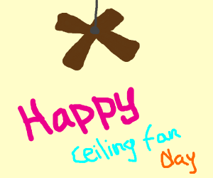 Happy Ceiling Fan Day!