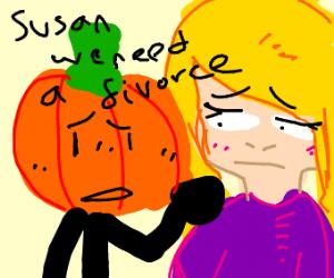 pumpkin divorcing susan ):