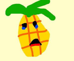 Sad Pineapple
