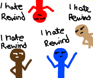 Everybody hates rewind