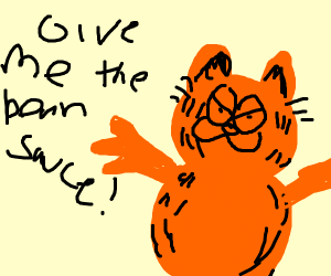 Garfield wants the bean sauce