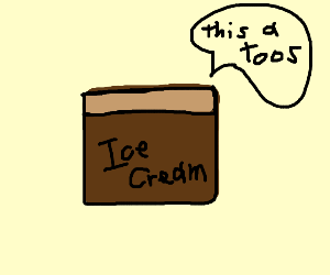 """ice-cream box saying """"this a toos"""""""