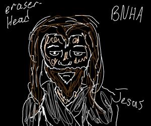 Eraserhead is actually Jesus! (BNHA)