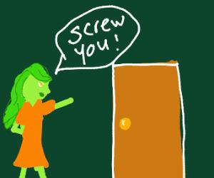 Screw you, door!