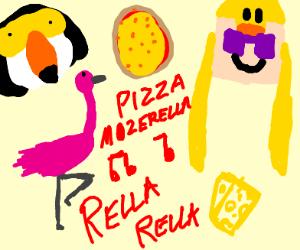 pizza mozerella rella rella...