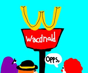 Opps, Wacdnald