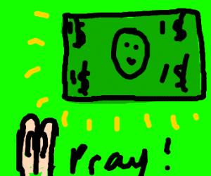 Money is her god
