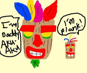 Aku Aku's son is Plank (Crash & Ed Edd Eddy)