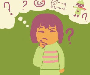 Frisk has very confusing thoughts