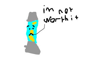 Depressed lava lamp doesn't appreciate itself