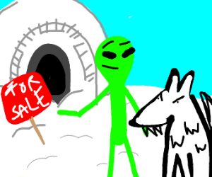 Alien trying to sell an igloo to a wolf